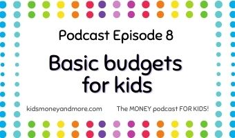 Featured image for Episode 8: Basic budgets for kids